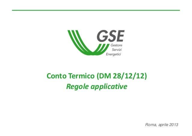ContoTermico(DM28/12/12)RegoleapplicativeRoma, aprile 2013