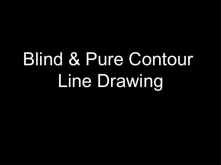 Blind & Pure Contour    Line Drawing