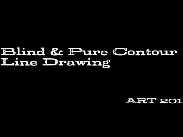Blind & Pure Contour Line Drawing ART 201