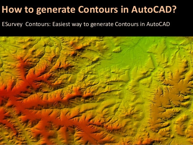 How to generate Contours in AutoCAD? ESurvey Contours: Easiest way to generate Contours in AutoCAD