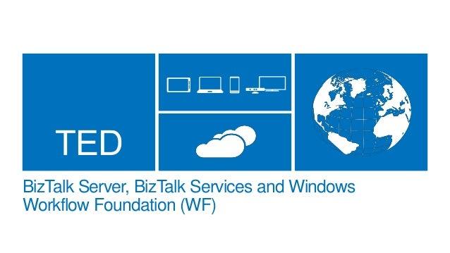BizTalk Server, BizTalk Services and Windows Workflow Foundation (WF)