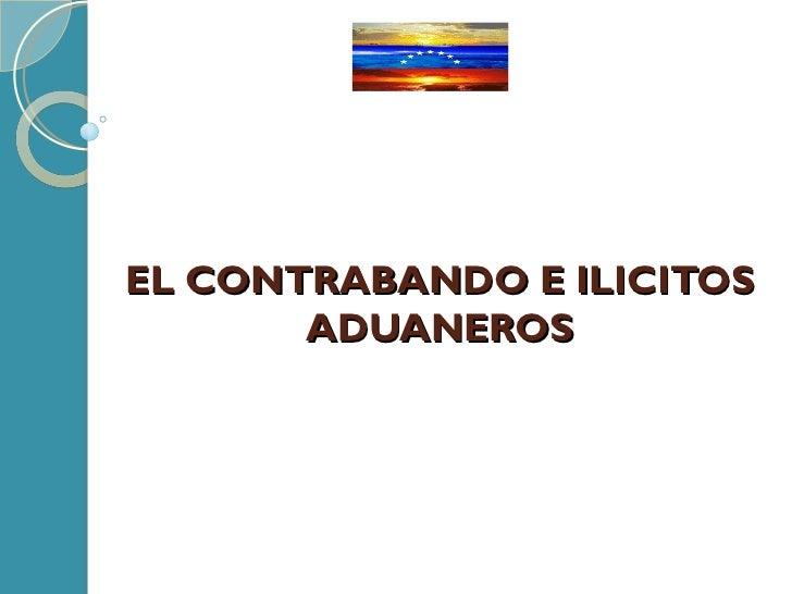 EL CONTRABANDO E ILICITOS ADUANEROS