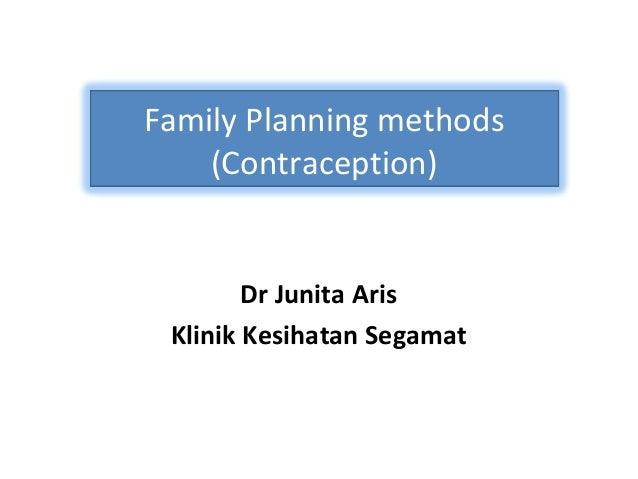 Dr Junita Aris Klinik Kesihatan Segamat Family Planning methods (Contraception)