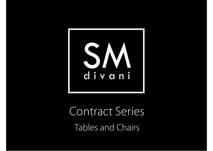 SM    divani  Contract Series  Tables and Chairs