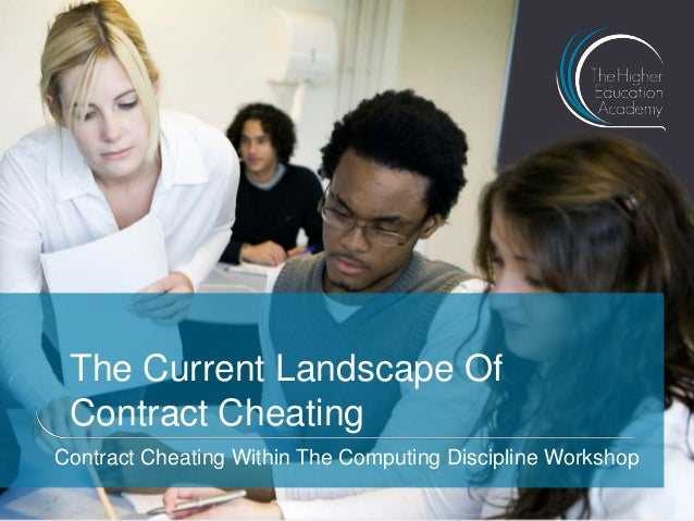 The Current Landscape Of Contract Cheating Contract Cheating Within The Computing Discipline Workshop