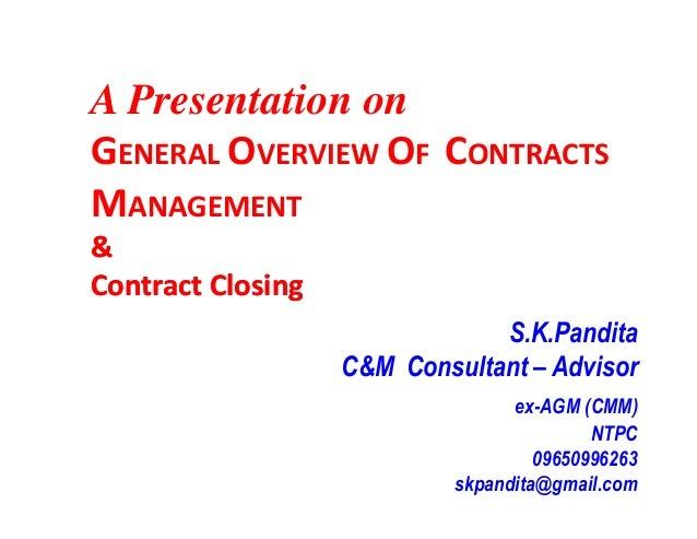 A Presentation on GENERAL OVERVIEW OF CONTRACTS MANAGEMENT && Contract ClosingContract ClosingContract ClosingContract Clo...