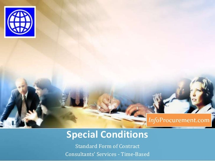 Special Conditions<br />Standard Form of Contract <br />Consultants' Services - Time-Based<br />