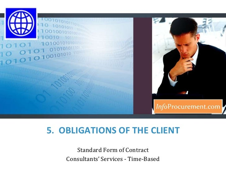Contract for consultancy services   time based - b5 obligations of the client