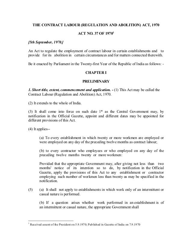 THE CONTRACT LABOUR (REGULATION AND ABOLITION) ACT, 1970 ACT NO. 37 OF 19701 [5th September, 1970.] An Act to regulate the...
