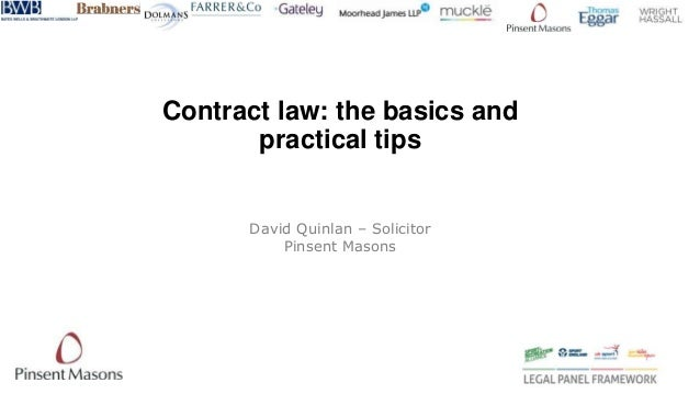 Contract law: the basics and practical tips David Quinlan – Solicitor Pinsent Masons