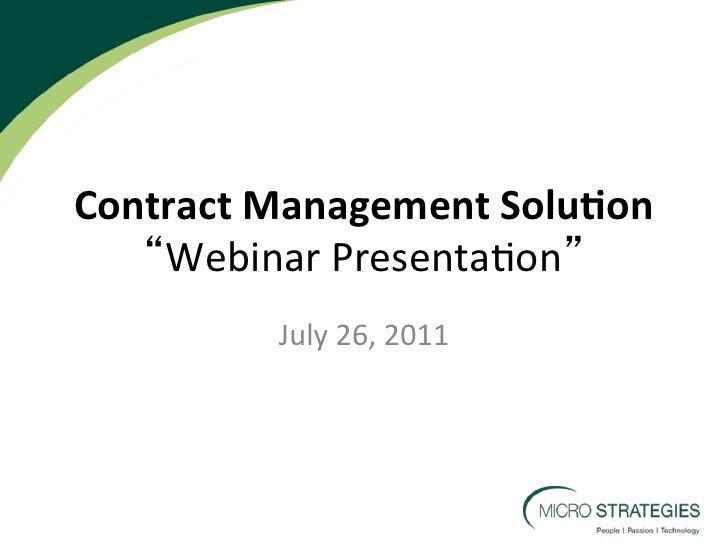 Contract Management Solu0on     Webinar Presenta,on              July 26, 2011