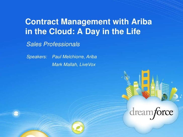 Contract Management with Ariba in the Cloud: A Day in the Life<br />Sales Professionals<br />Paul Melchiorre, Ariba<br />M...