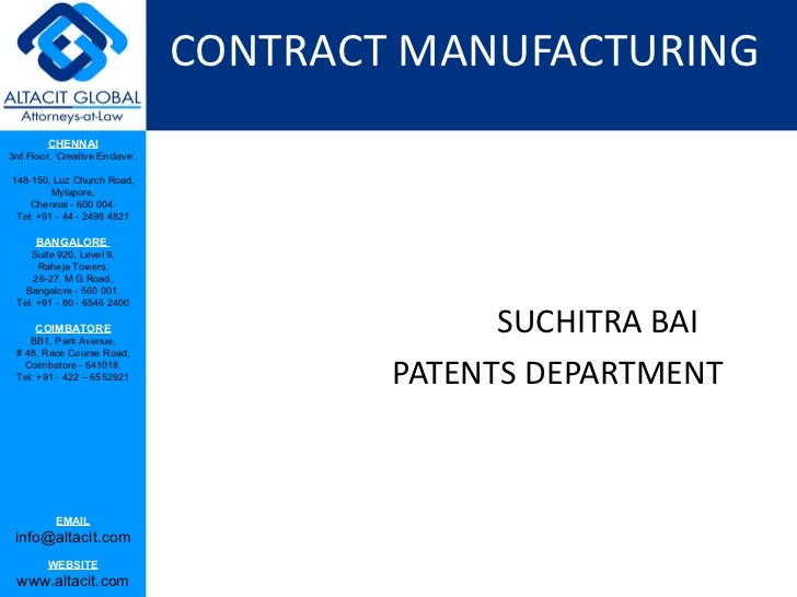 CONTRACT MANUFACTURING <ul><li>SUCHITRA BAI </li></ul><ul><li>PATENTS DEPARTMENT </li></ul>