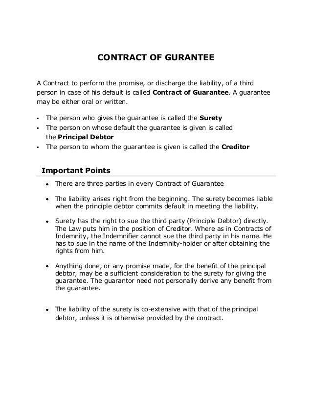 CONTRACT OF GURANTEE A Contract to perform the promise, or discharge the liability, of a third person in case of his defau...