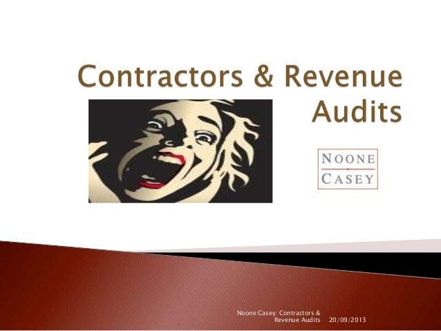 20/09/2013 Noone Casey: Contractors & Revenue Audits