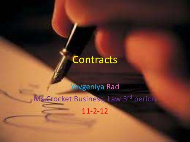 Contracts          Yevgeniya RadMs.Crocket Business, Law 3rd period             11-2-12