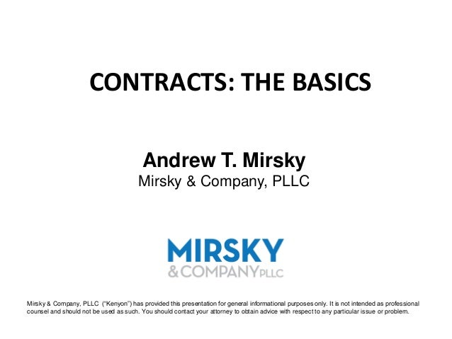CONTRACTS: THE BASICS                                         Andrew T. Mirsky                                       Mirsk...