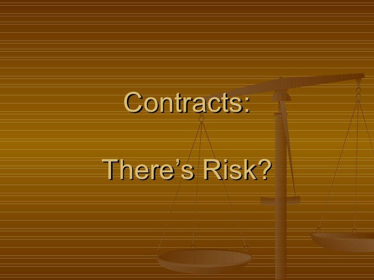 Contracts:   There's Risk?