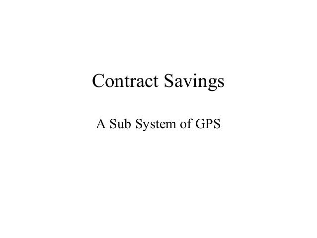 Contract Savings A Sub System of GPS