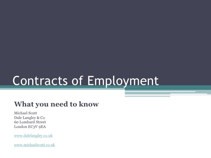 Contracts of Employment What you need to know Michael Scutt Dale Langley & Co 60 Lombard Street London EC3V 9EA  www.dalel...