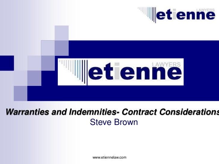 Warranties and Indemnities- Contract Considerations                    Steve Brown                    www.etiennelaw.com