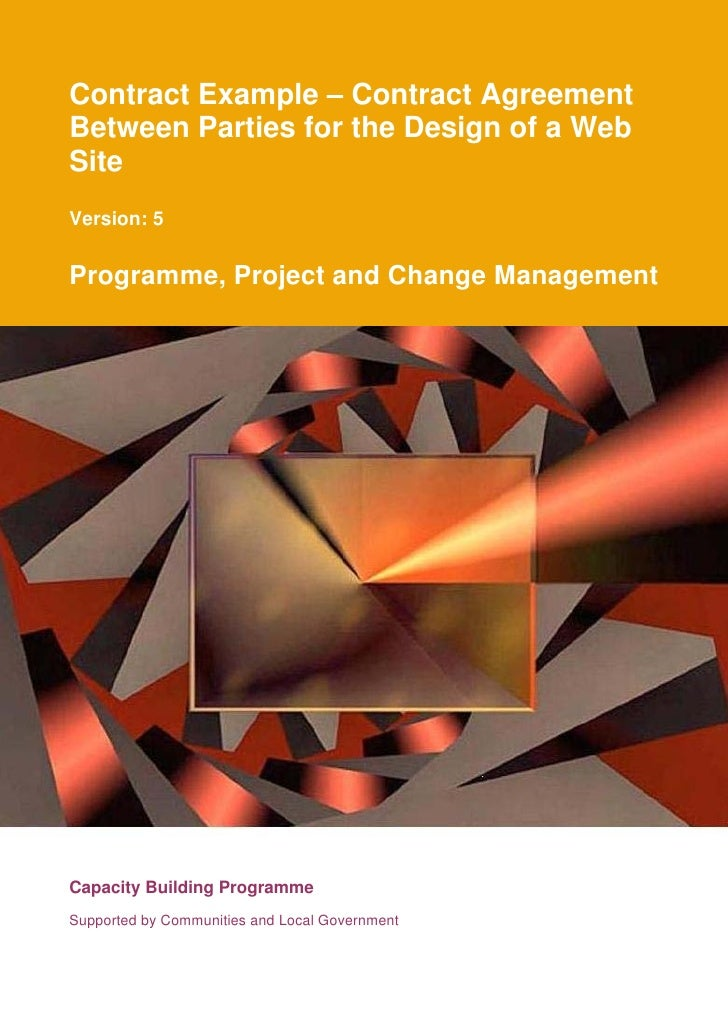 Contract Example – Contract AgreementBetween Parties for the Design of a WebSiteVersion: 5Programme, Project and Change Ma...