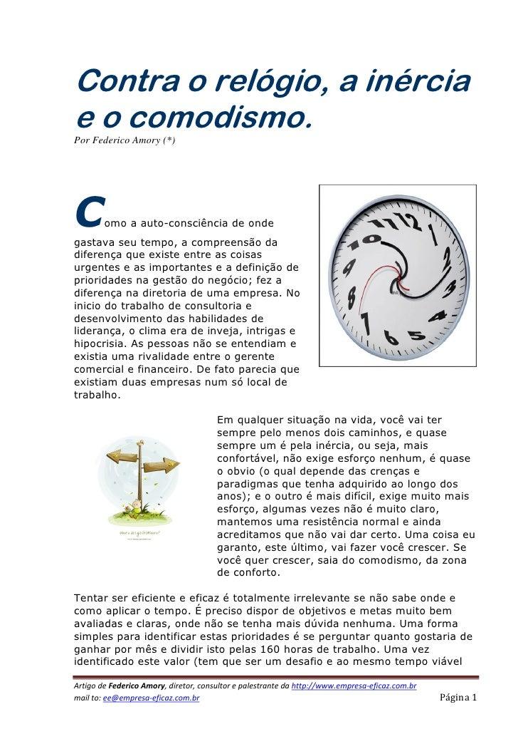 Contra o relógio, a inércia e o comodismo. Por Federico Amory (*)     C       omo a auto-consciência de onde gastava seu t...