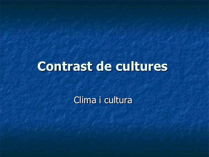 Contrast de cultures   Clima i cultura