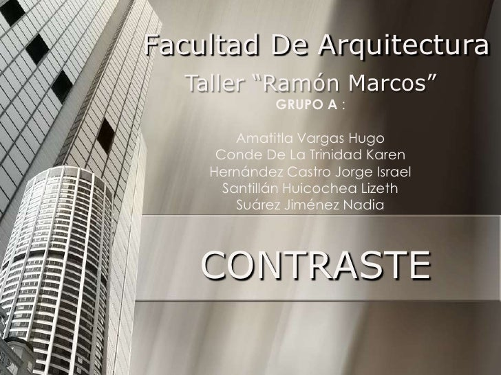 """Facultad De Arquitectura  Taller """"Ramón Marcos""""             GRUPO A :        Amatitla Vargas Hugo     Conde De La Trinidad..."""