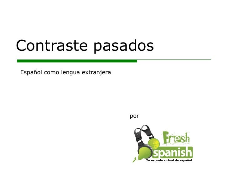 Contraste pasados por Español como lengua extranjera Tu escuela virtual de español