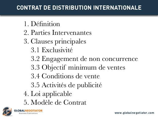 CONTRAT DE DISTRIBUTION INTERNATIONALE 1. Définition 2. Parties Intervenantes 3. Clauses principales 3.1 Exclusivité 3.2 E...
