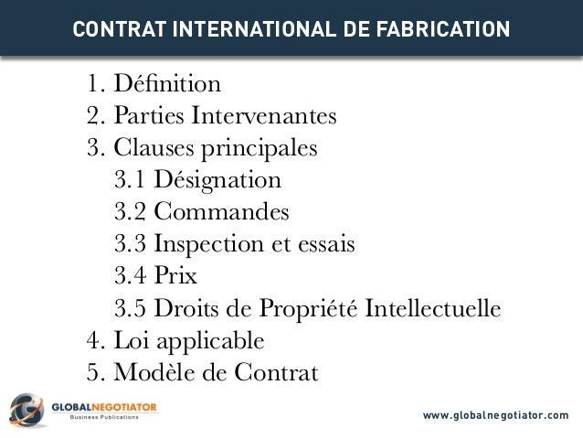 CONTRAT INTERNATIONAL DE FABRICATION 1. Définition 2. Parties Intervenantes 3. Clauses principales 3.1 Désignation 3.2 Com...