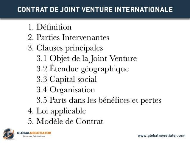 CONTRAT DE JOINT VENTURE INTERNATIONALE 1. Définition 2. Parties Intervenantes 3. Clauses principales 3.1 Objet de la Join...