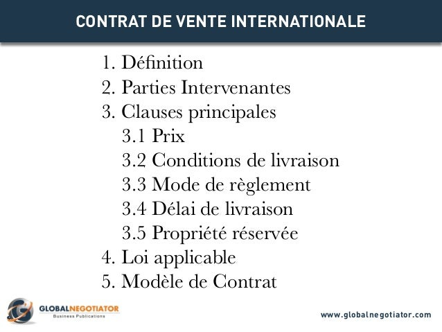 CONTRAT DE VENTE INTERNATIONALE 1. Définition 2. Parties Intervenantes 3. Clauses principales 3.1 Prix 3.2 Conditions de l...