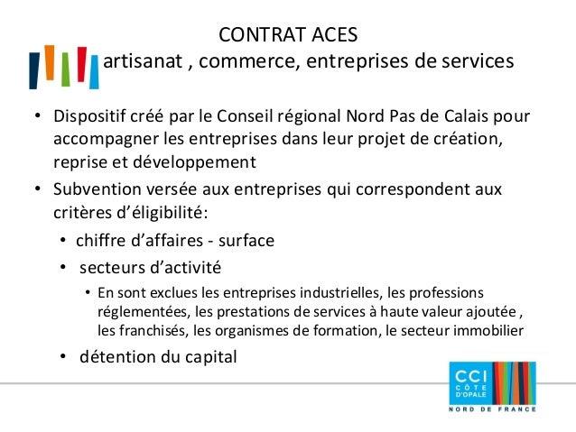 CONTRAT ACES artisanat , commerce, entreprises de services  •Dispositif créé par le Conseil régional Nord Pas de Calais po...