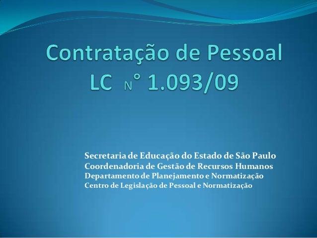 Secretaria de Educação do Estado de São PauloCoordenadoria de Gestão de Recursos HumanosDepartamento de Planejamento e Nor...