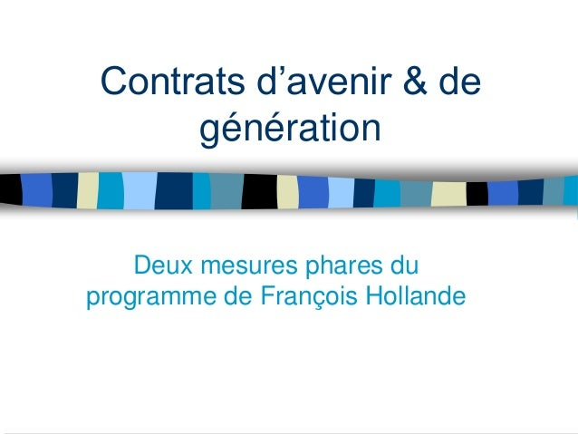 Contrats d'avenir & de      génération    Deux mesures phares duprogramme de François Hollande