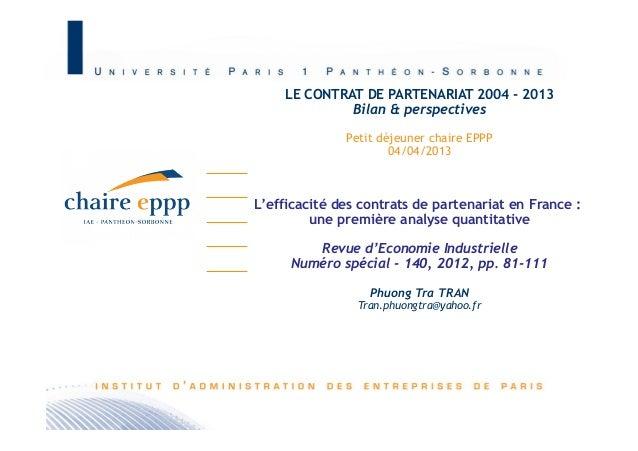 LE CONTRAT DE PARTENARIAT 2004 - 2013             Bilan & perspectives              Petit déjeuner chaire EPPP            ...