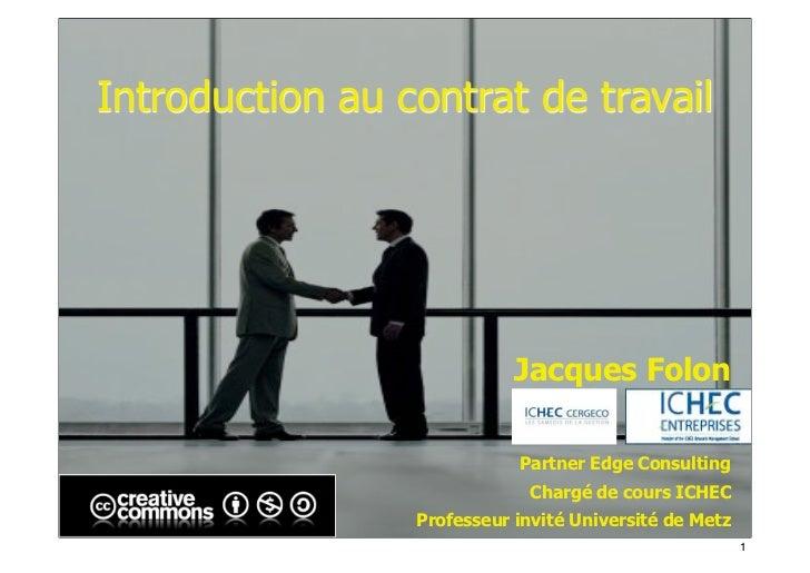 Introduction au contrat de travail                            Jacques Folon                            Partner Edge Consul...