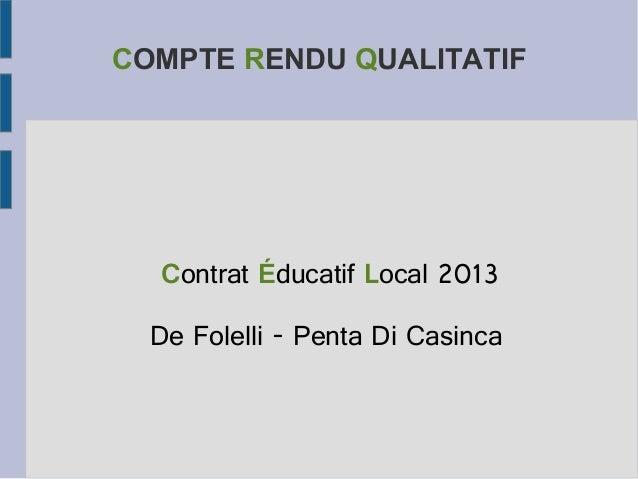 COMPTE RENDU QUALITATIF  Contrat Éducatif Local 2013 De Folelli - Penta Di Casinca