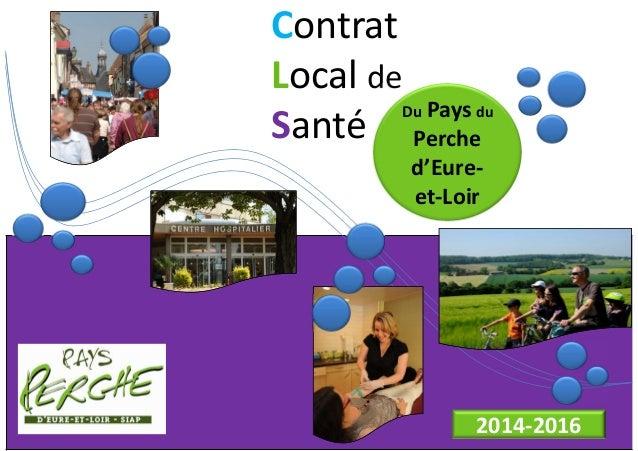 Contrat  Local de  Santé Du Pays du  Perche  d'Eure-et-  Loir  2014-2016