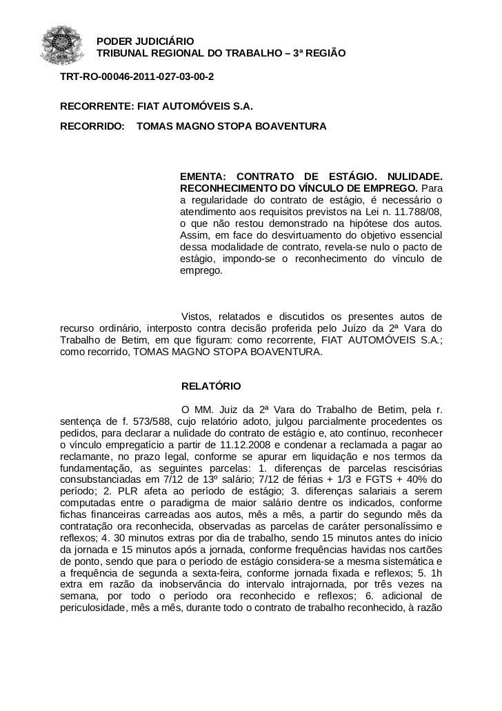 PODER JUDICIÁRIO        TRIBUNAL REGIONAL DO TRABALHO – 3ª REGIÃOTRT-RO-00046-2011-027-03-00-2RECORRENTE: FIAT AUTOMÓVEIS ...
