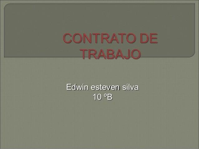Edwin esteven silvaEdwin esteven silva 10 ºB10 ºB