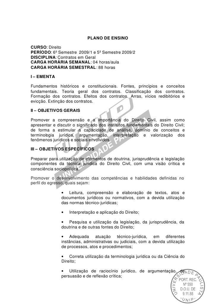 PLANO DE ENSINOCURSO: DireitoPERÍODO: 6º Semestre 2009/1 e 5º Semestre 2009/2DISCIPLINA: Contratos em GeralCARGA HORÁRIA S...