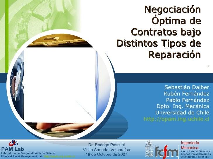 Negociación Óptima de Contratos bajo Distintos Tipos de Reparación . Sebastián Daiber Rubén Fernández Pablo Fernández Dpto...