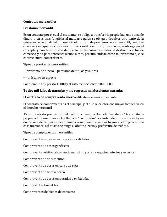 Contratos mercantiles Préstamo mercantil Es un contrato por el cual el mutuante, se obliga a transferirla propiedad una su...