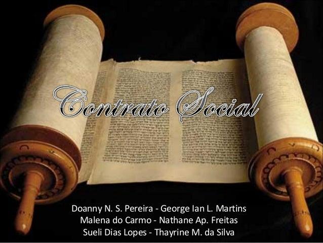 Doanny N. S. Pereira - George Ian L. Martins Malena do Carmo - Nathane Ap. Freitas Sueli Dias Lopes - Thayrine M. da Silva