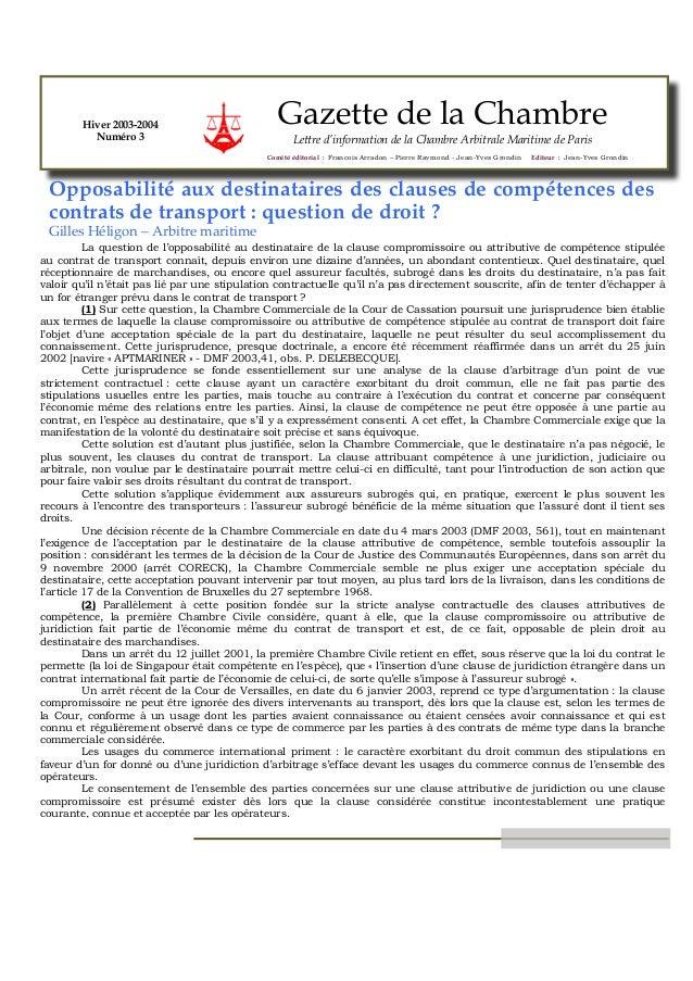 Hiver 2003-2004 Numéro 3 Gazette de la Chambre Lettre d'information de la Chambre Arbitrale Maritime de Paris Comité édito...