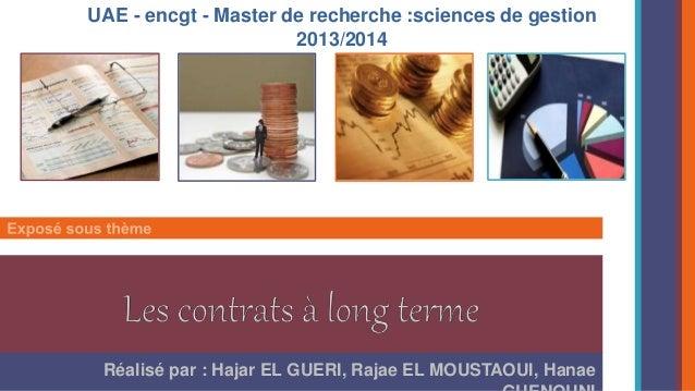 UAE - encgt - Master de recherche :sciences de gestion  2013/2014  Réalisé par : Hajar EL GUERI, Rajae EL MOUSTAOUI, Hanae...