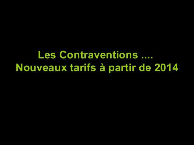 Les Contraventions .... Nouveaux tarifs à partir de 2014